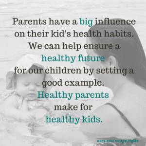 Parents have a big influence on their kids health habits