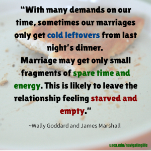 With many demands on our time marriage gets cold leftovers